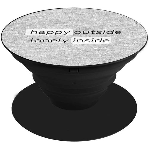 Happy Outside Lonely Inside Printed Pop Holder