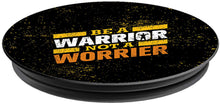 Load image into Gallery viewer, Be A Warrior Not A Worrier Printed Pop Holder