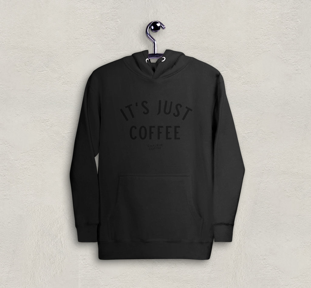 It's Just Coffee Hoodie – Black on Black