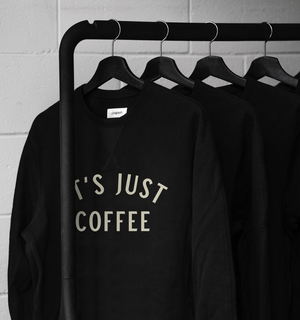 """It's Just Coffee"" Sweatshirt"
