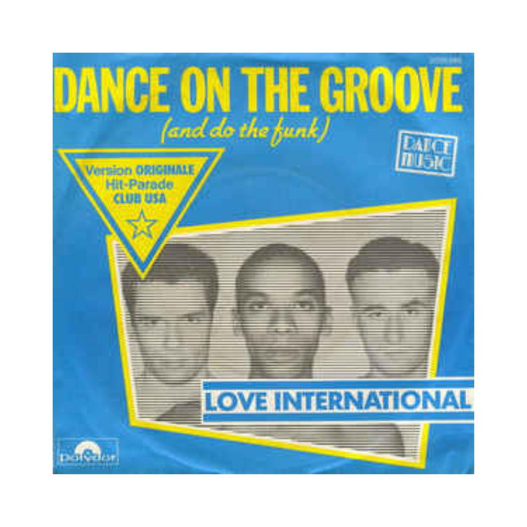 "Love International: Dance On The Groove (And Do The Funk) (Vinyl 7"")"