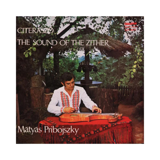 Pribojszky Mátyás: Citeraszó - The Sound Of The Zither (Vinyl LP) | Vinyl Record