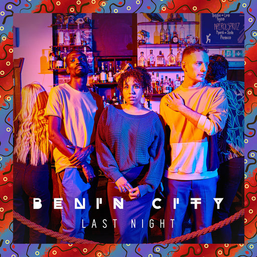 Benin City: Last Night (Vinyl LP) | Optic Music | Vinyl Records | Dublin Vinyl