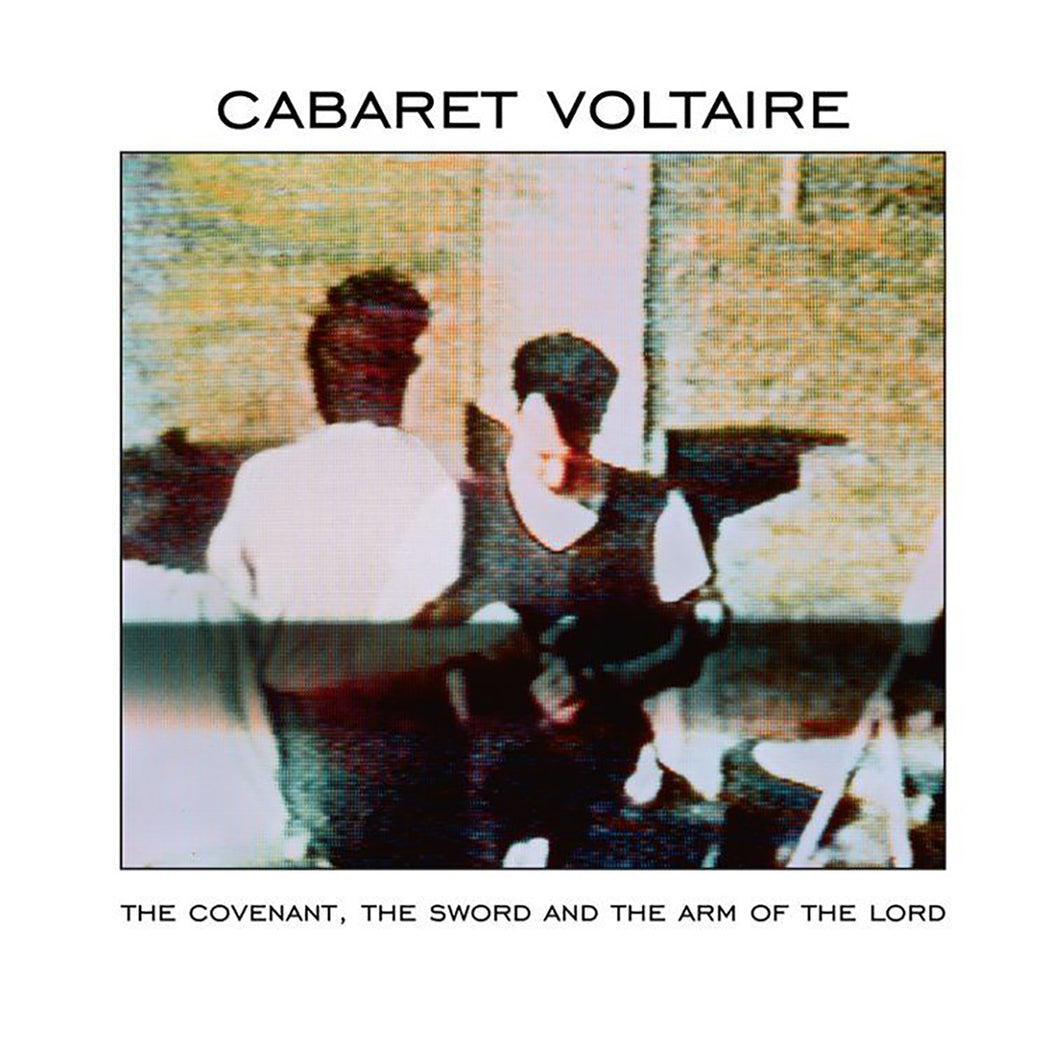 Cabaret Voltaire: The Covenant, The Sword + The Arm Of The Lord (Vinyl LP) | Buy Vinyl Online