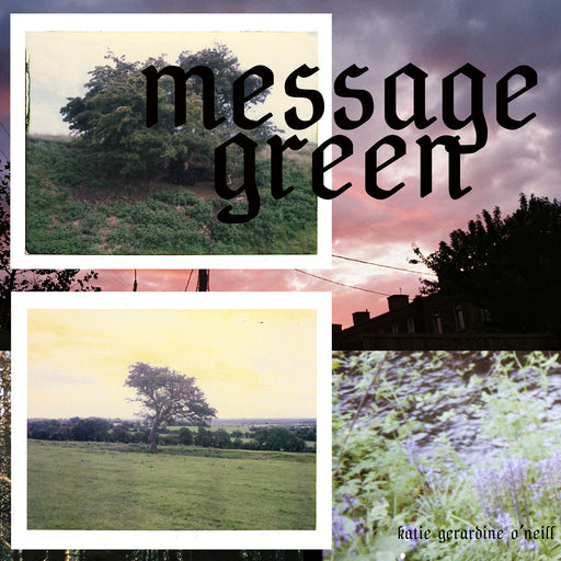 Katie Geraldine O'Neill: Message Green (Vinyl LP) | Buy Vinyl Online