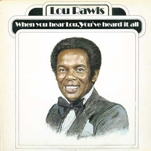 Lou Rawls: When You Hear Lou, You've Heard It All (Vinyl LP) | Optic Music | Buy Vinyl Online