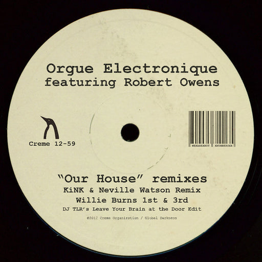 "Orgue Electronique Feat Robert Owens: Our House Remixes (Vinyl 12"") 
