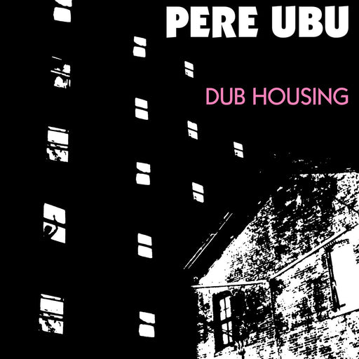 Pere Ubu: Dub Housing (Vinyl LP) | Optic Music | Buy Vinyl Online