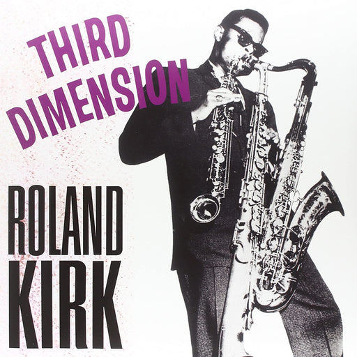 Roland Kirk: Third Dimension (Vinyl LP) | Buy Vinyl Online