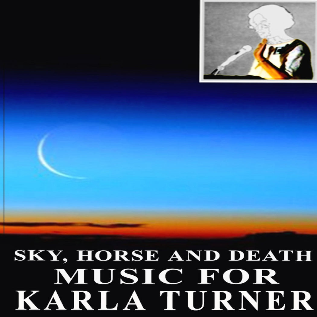Sky, Horse + Death: Music For Karla Turner (Cassette) | Buy Vinyl Online