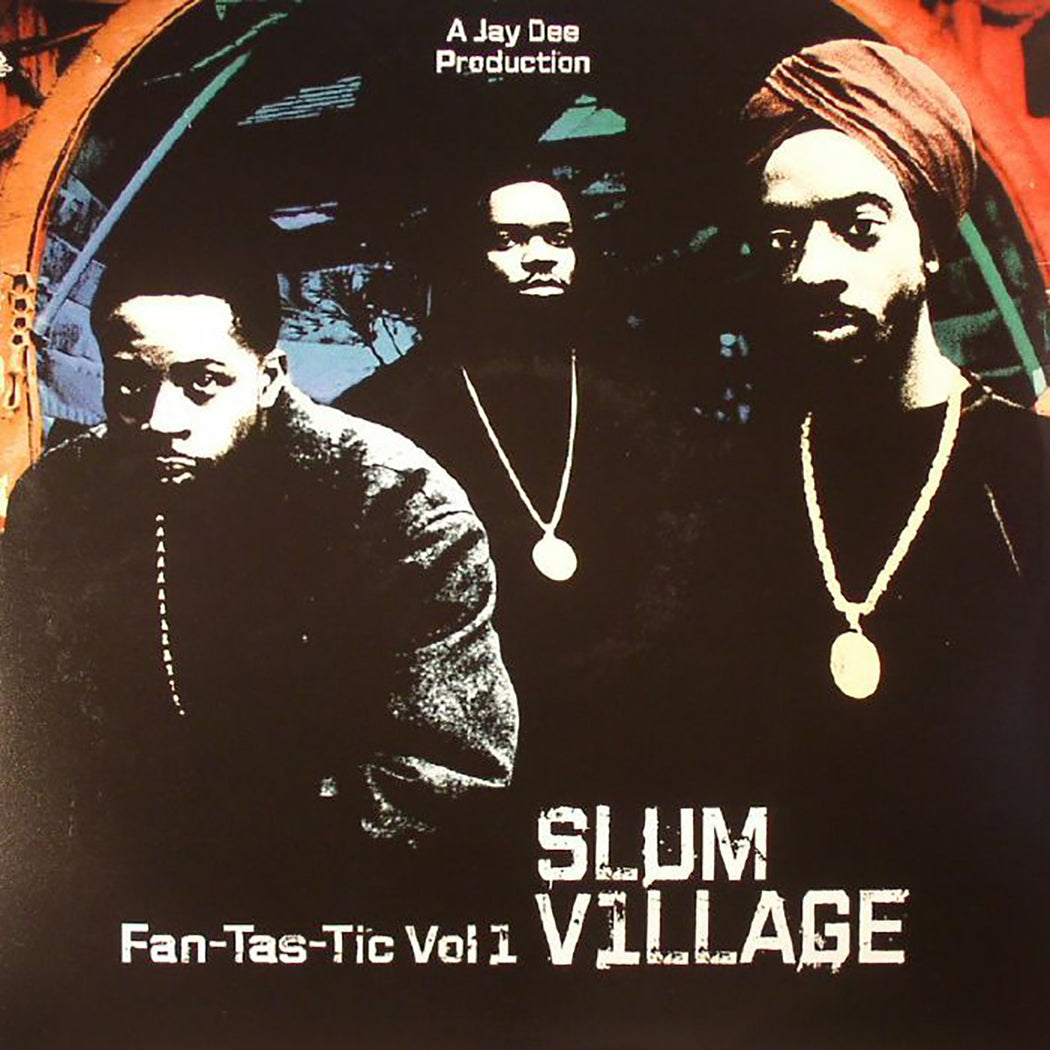 Slum Village: Fan-Tas-Tic Vol. 1 (Vinyl LP) | Optic Music | Buy Vinyl Online