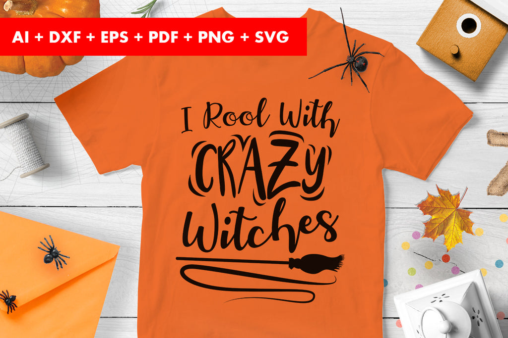 I Rool With Crazy Witchs Halloween SVG