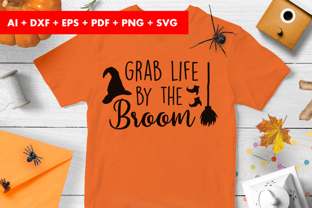 Grab Life By The Broom Halloween SVG Design