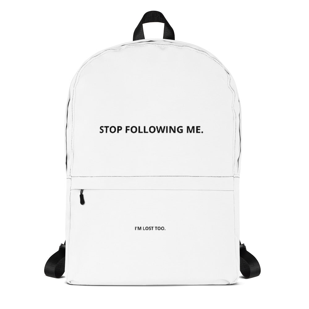STOP FOLLOWING ME Backpack