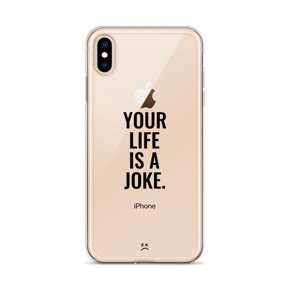 YOUR LIFE IS A JOKE iPhone Case