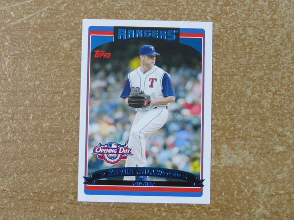 2006 TOPPS OPENING DAY 126 KEVIN MILLWOOD RANGERS