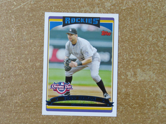 2006 TOPPS OPENING DAY 79 TODD HELTON ROCKIES