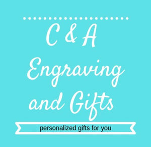 C & A Engraving and Gifts