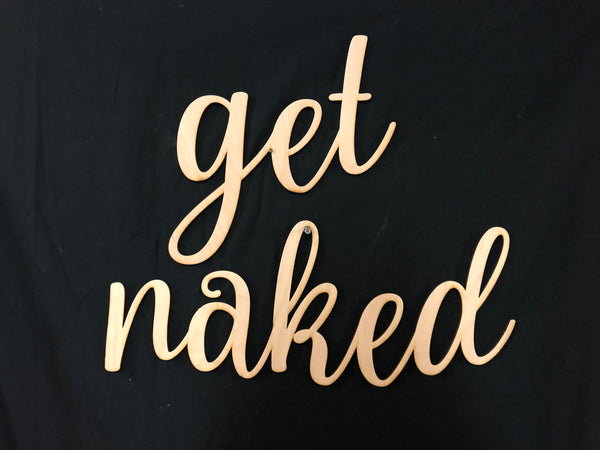 Get Naked Words. Bathroom Get Naked Wall Decor. Get Naked Sign. - C & A Engraving and Gifts