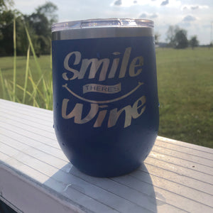 Smile There's Wine Stemless Wine Glass Engraved. Engraved Wine Tumbler. - C & A Engraving and Gifts