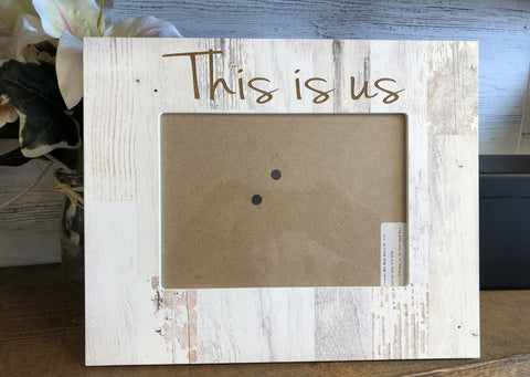 This Is Us Photo Frame. This Is Us Picture Holder. - C & A Engraving and Gifts