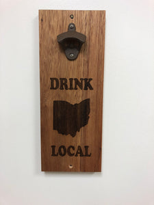 Wall Mount Bottle Opener. Drink Local Bottle Opener. Ohio Wall Mount Wooden Bottle Opener. - C & A Engraving and Gifts