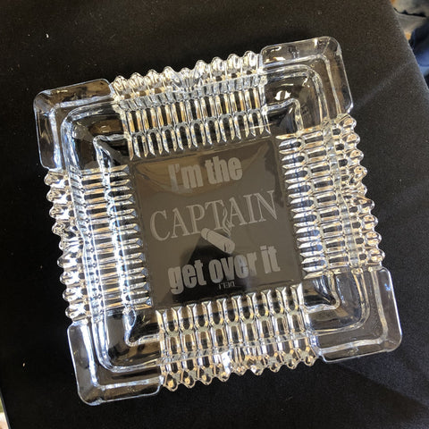 Engraved Cigar Ashtray. Glass Ashtray. Captain of the Boat Ashtray. - C & A Engraving and Gifts