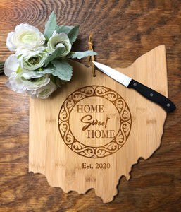 Ohio Shape Cutting Board Engraved Realtor Gift. Home Sweet Home. - C & A Engraving and Gifts