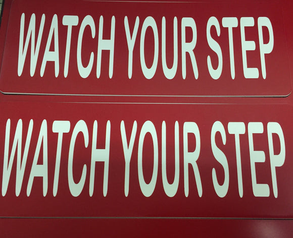 Safety Sign Watch Your Step in Red with White Lettering