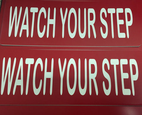 Safety Sign Watch Your Step in Red with White Lettering - C & A Engraving and Gifts