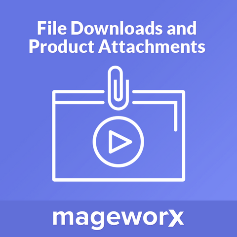 File Downloads and Product Attachments for Magento 2
