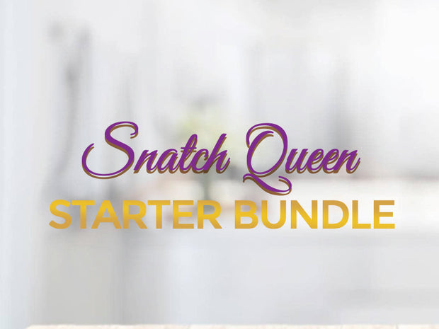 Snatch Queen Starter Bundle