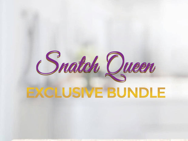 Snatch Queen Exclusive Bundle