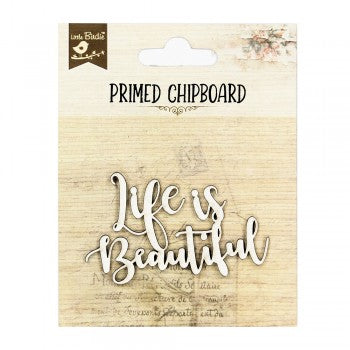 Little Birdie - Chipboard - Life is Beautiful 1pc