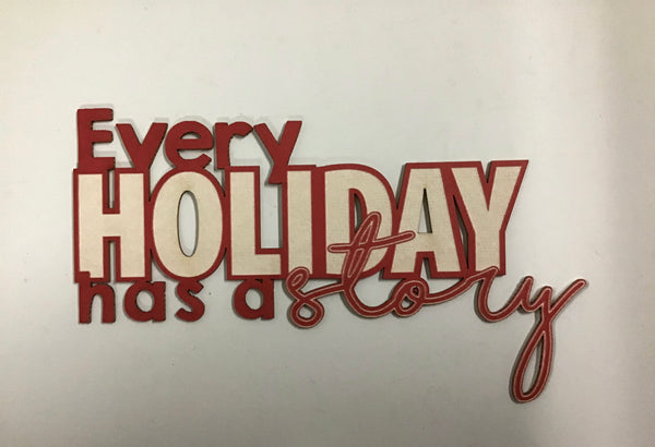 Scrap Collections -Every Holiday has a story Cut Out