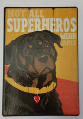 Who's Your Doggy Metal Magnet - Not All Superheros Wear Capes