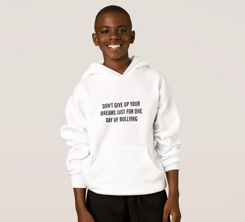 Hoodie And Sweatshirt-Don't Give Up Your Dreams Just Say No To Bullying You'll Cherish Love Hoodie And Sweatshirt - Voiceopin International: Child Abuse Information & Online Shopping Center