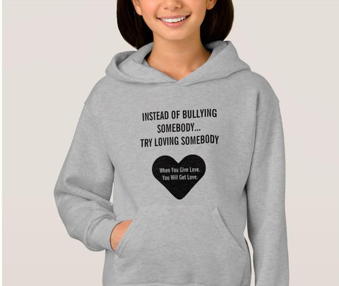 Hoodie And Sweatshirt-Loving Somebody Just Say No To Bullying You'll Cherish Love Hoodie And Sweatshirt - Voiceopin International: Child Abuse Information & Online Shopping Center