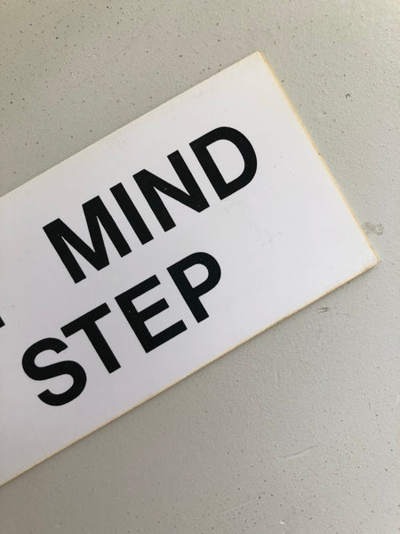 Vintage 'Mind The Step' sign