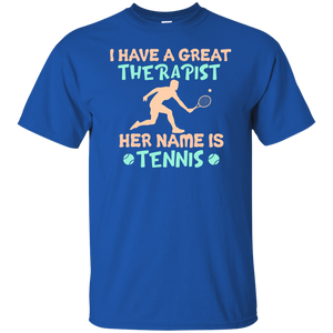 I Have A Great Therapist Her Name Is Tennis Shirt