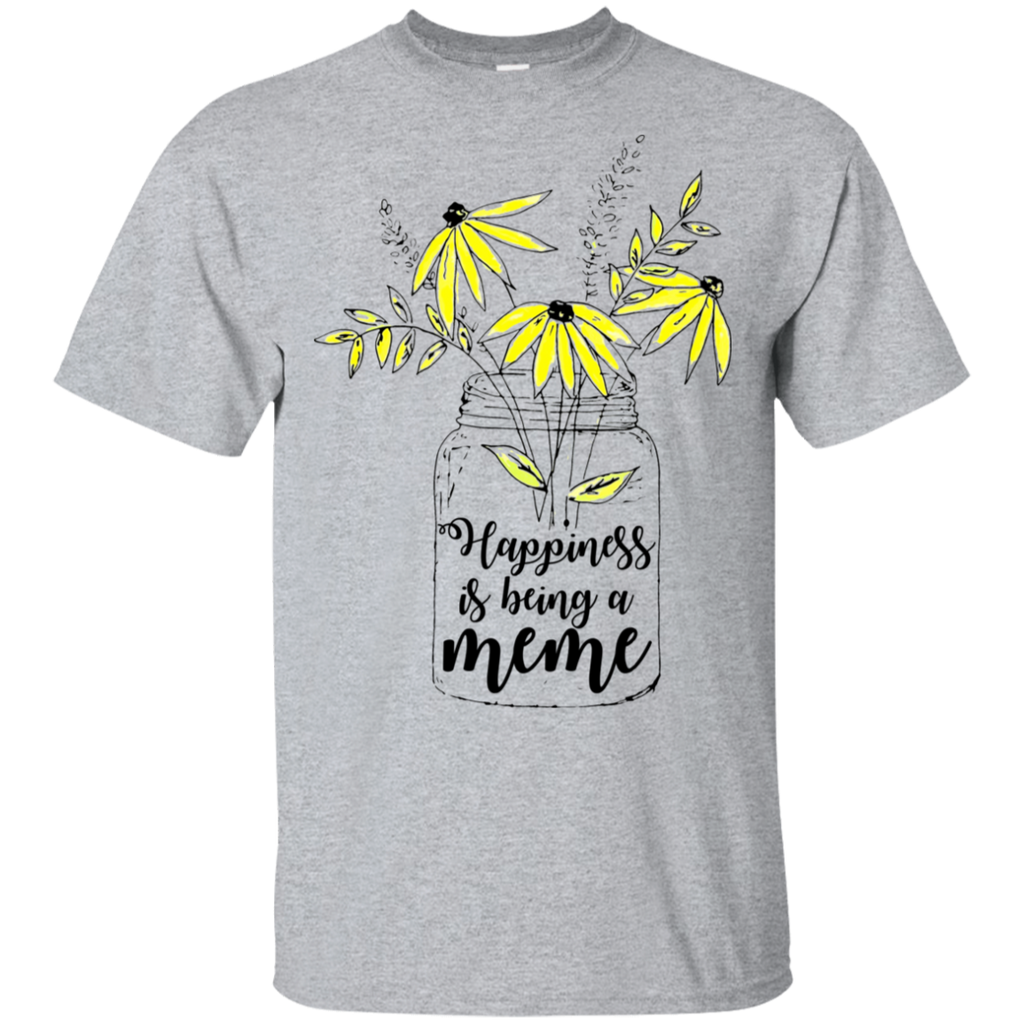 Happiness Is Being A Meme Shirt-Gift Style