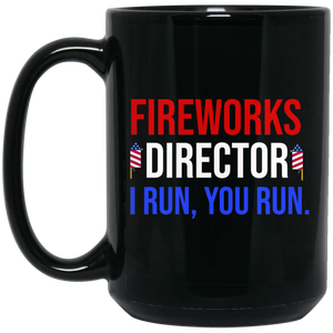 Fireworks Director I Run, You Run - Funny 4th of July Mug