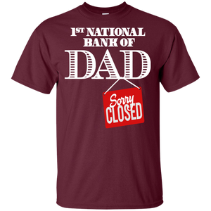 1st National Bank Of Dad - Sorry Closed Shirt