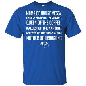 Mama Of House Messy First Of Her Name The Unslept Shirt