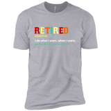 Retired I Do What I Want When I Want Shirt-Gift Style