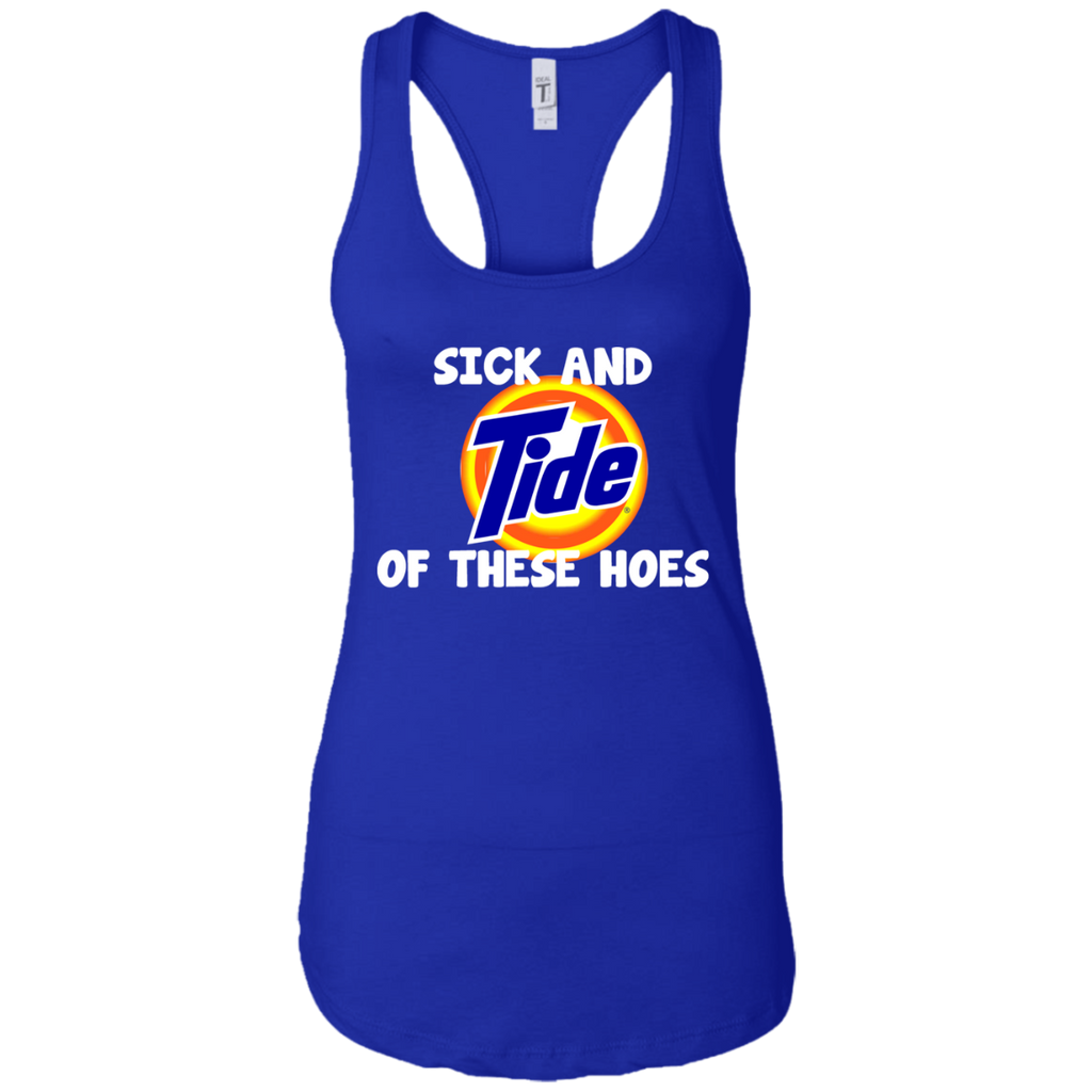 Sick And Tide Of These Hoes Shirt-Gift Style