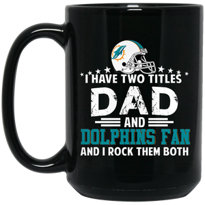I Have Two Titles Dad And Dolphin Mug