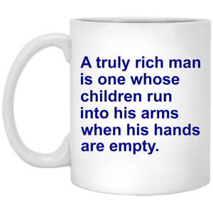 A Truly Rich Man Is One Whose Children Run Into His Arms Mug