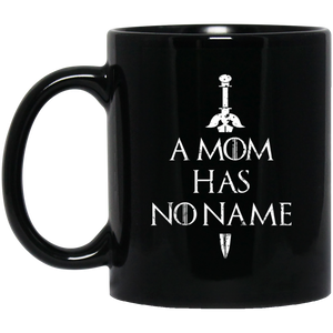 A Mom Has No Name - Game Of Thorne Mug