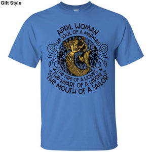 April Woman The Soul Of A Mermaid The Fire Of A Lioness The Heart Of A Hippie The Mouth Of A Sailor Shirt - G200 Gildan Ultra Cotton T-Shirt
